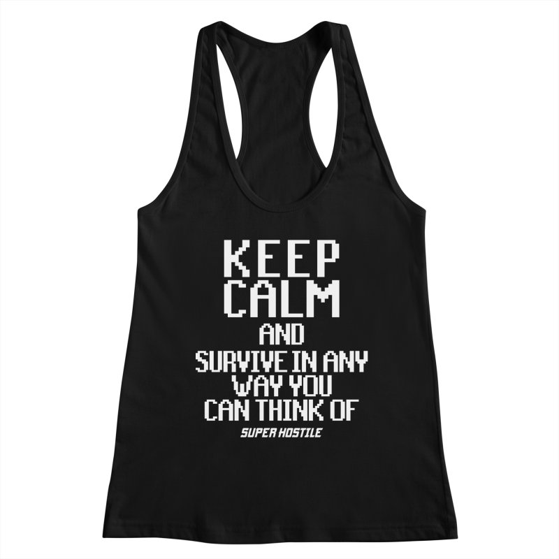 Super Hostile, Keep Calm - White Typography Women's Racerback Tank by All Things Vechs