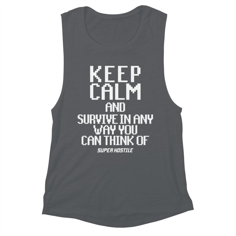 Super Hostile, Keep Calm - White Typography Women's Muscle Tank by All Things Vechs