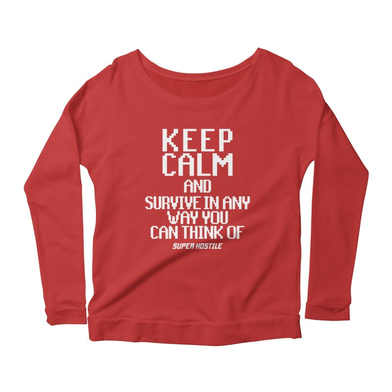 Super Hostile, Keep Calm - White Typography Women's Scoop Neck Longsleeve T-Shirt by All Things Vechs