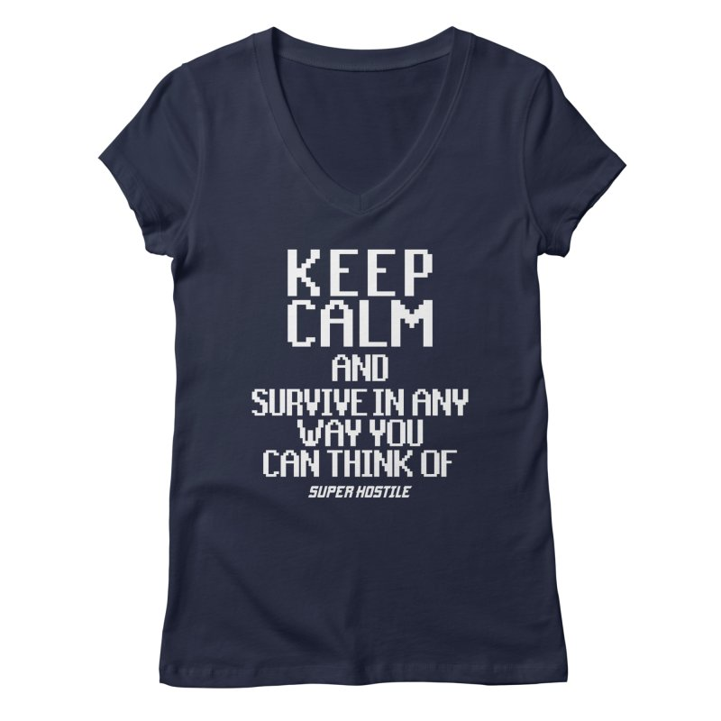 Super Hostile, Keep Calm - White Typography Women's Regular V-Neck by All Things Vechs
