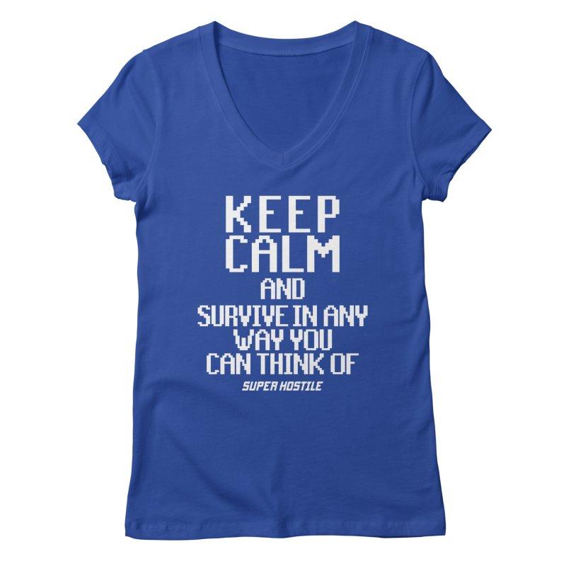 Super Hostile, Keep Calm - White Typography Women's Regular V-Neck by All Things Vechs