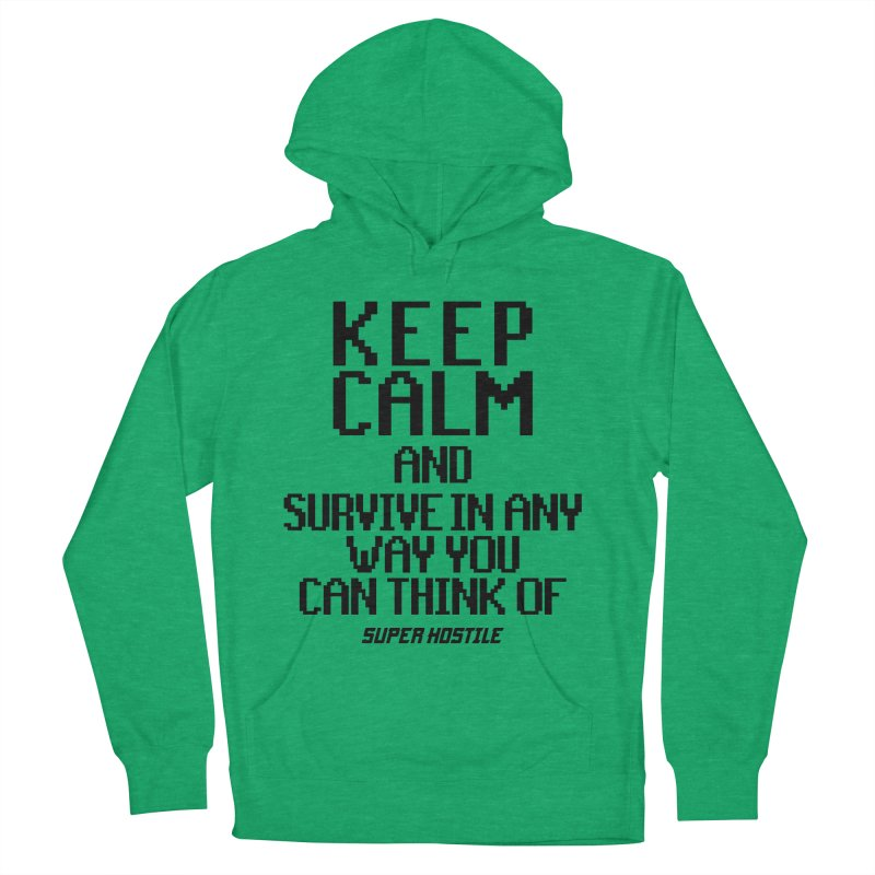 Super Hostile, Keep Calm - Black Typography Women's French Terry Pullover Hoody by All Things Vechs