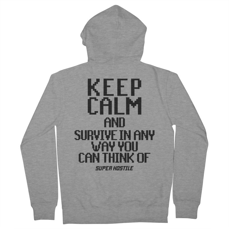 Super Hostile, Keep Calm - Black Typography Women's French Terry Zip-Up Hoody by All Things Vechs