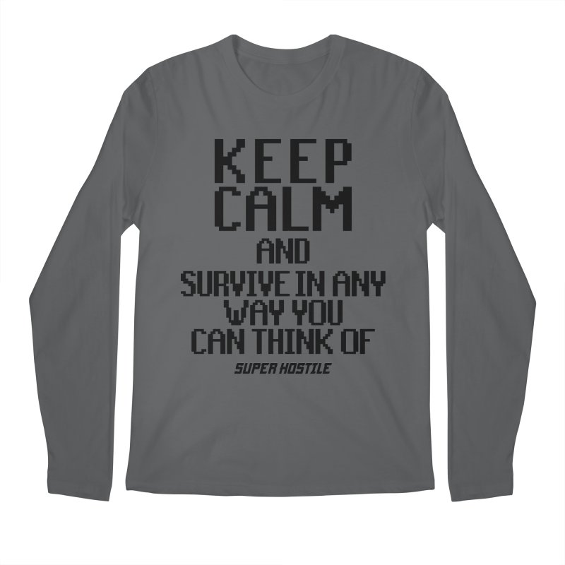 Super Hostile, Keep Calm - Black Typography Men's Regular Longsleeve T-Shirt by All Things Vechs
