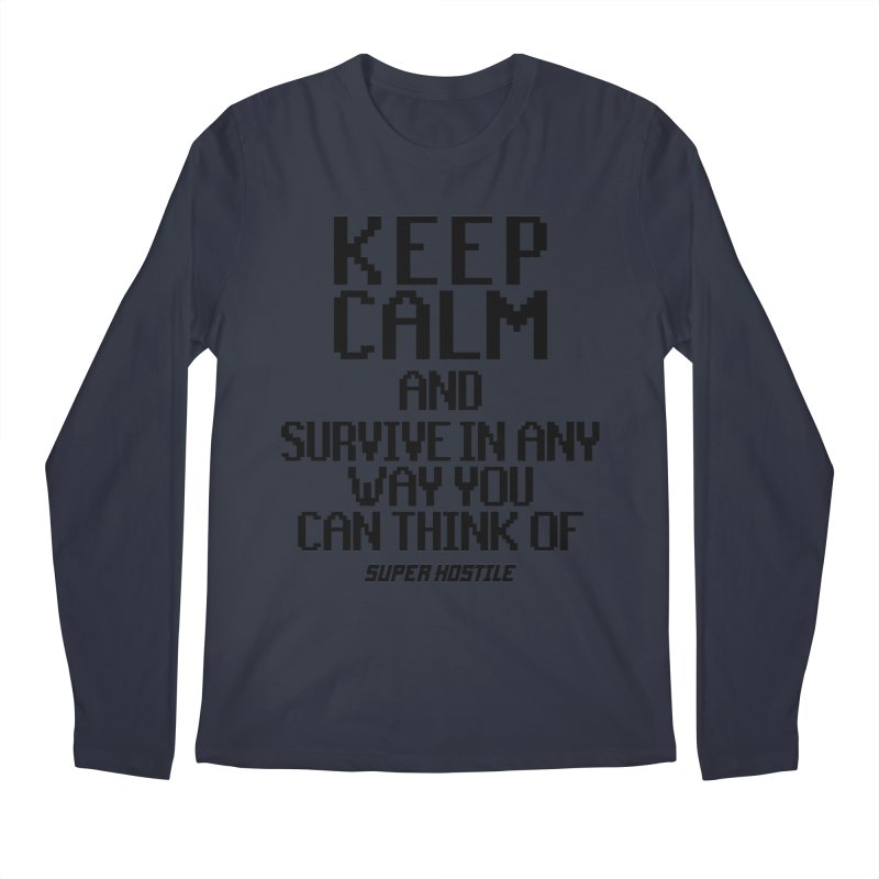 Super Hostile, Keep Calm - Black Typography Men's Regular Longsleeve T-Shirt by All Things Vechs