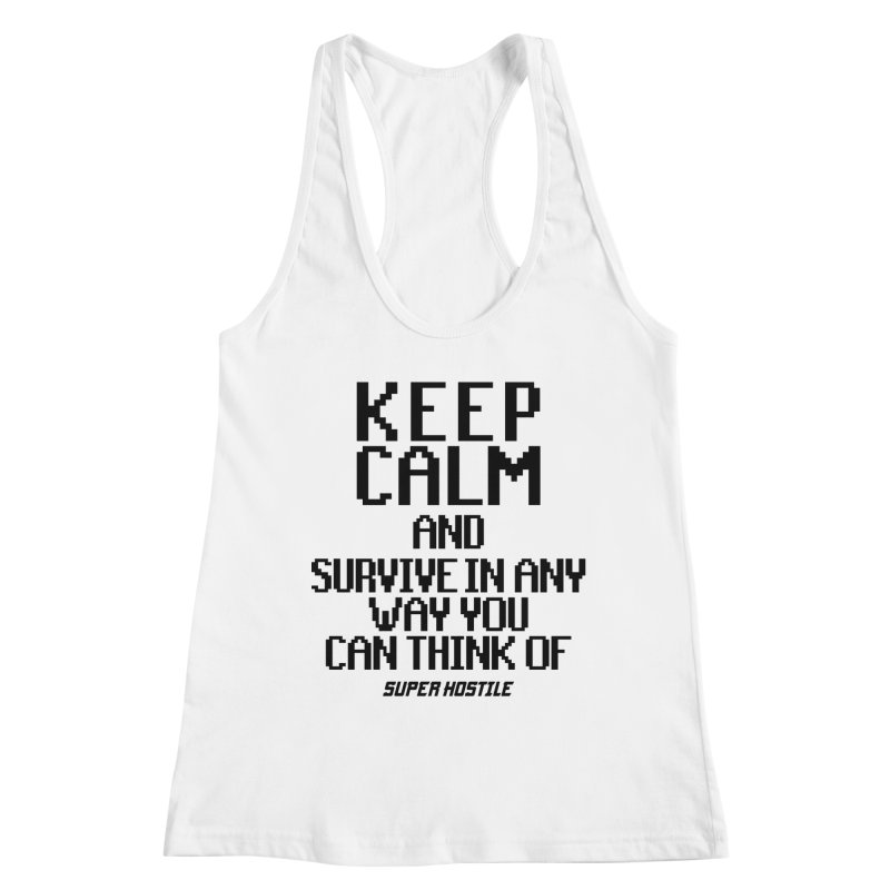 Super Hostile, Keep Calm - Black Typography Women's Racerback Tank by All Things Vechs
