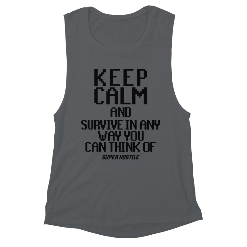 Super Hostile, Keep Calm - Black Typography Women's Muscle Tank by All Things Vechs