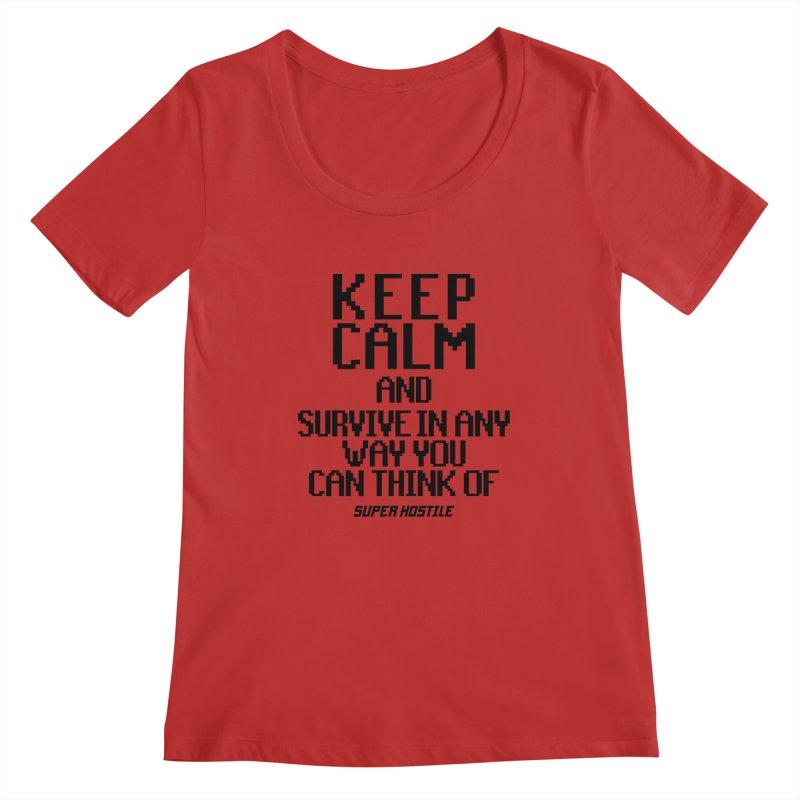 Super Hostile, Keep Calm - Black Typography Women's Regular Scoop Neck by All Things Vechs