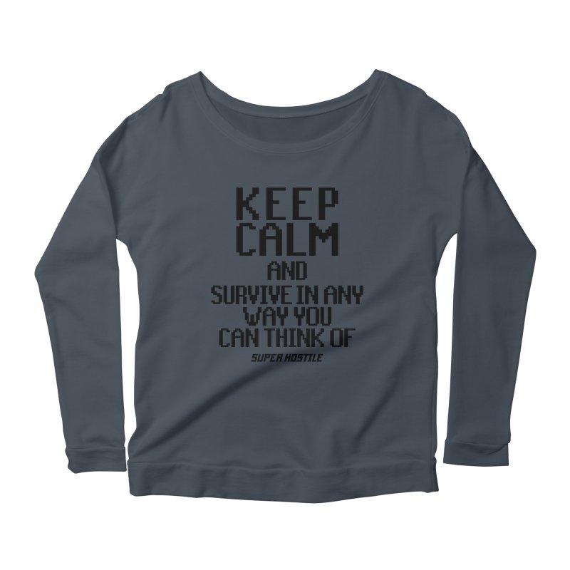 Super Hostile, Keep Calm - Black Typography Women's Scoop Neck Longsleeve T-Shirt by All Things Vechs