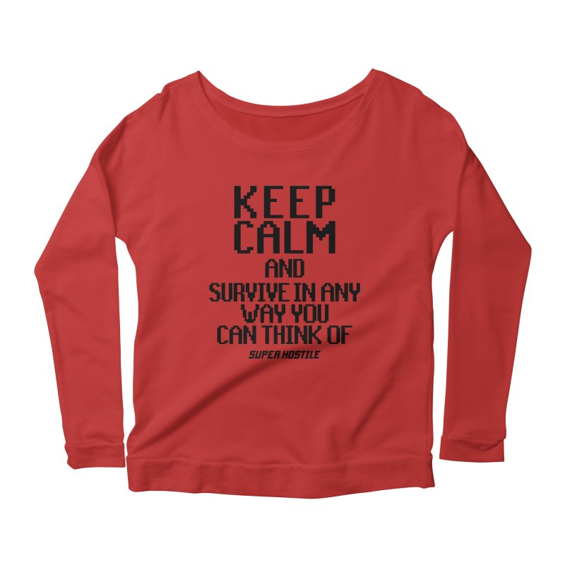 Super Hostile, Keep Calm - Black Typography Women's Scoop Neck Longsleeve T-Shirt by All Things Vechs