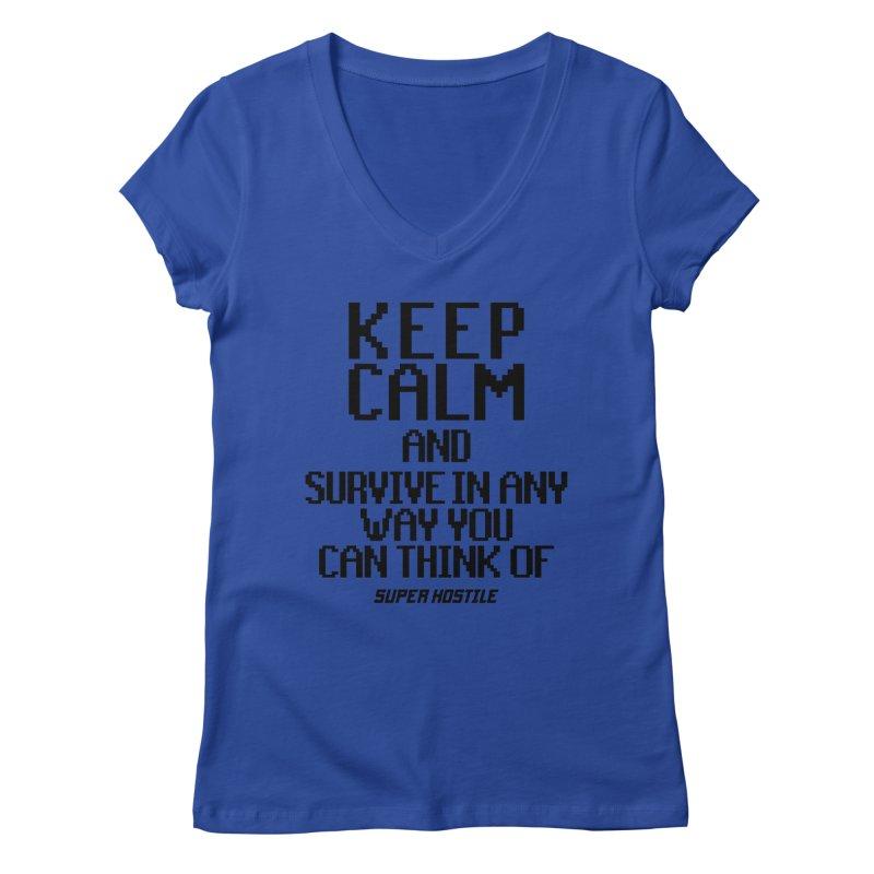Super Hostile, Keep Calm - Black Typography Women's Regular V-Neck by All Things Vechs