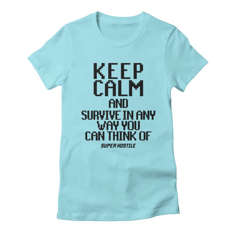 Super Hostile, Keep Calm - Black Typography Women's Fitted T-Shirt by All Things Vechs