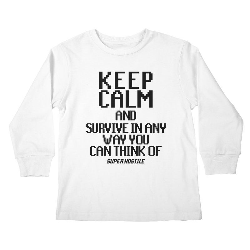 Super Hostile, Keep Calm - Black Typography Kids Longsleeve T-Shirt by All Things Vechs