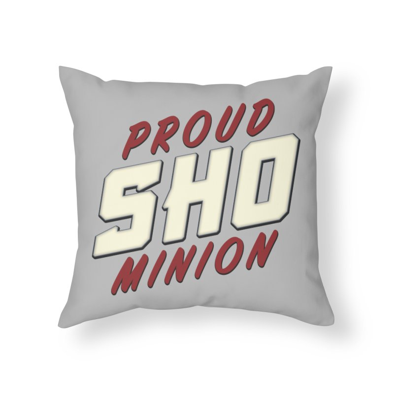 Proud SHO Minion Home Throw Pillow by All Things Vechs