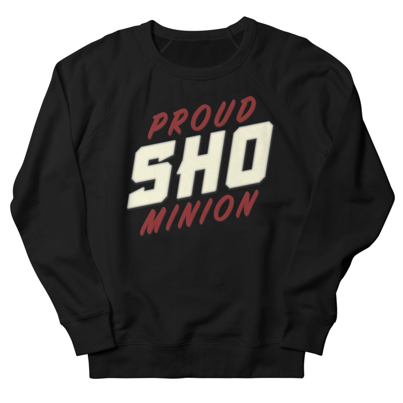 Proud SHO Minion Women's French Terry Sweatshirt by All Things Vechs