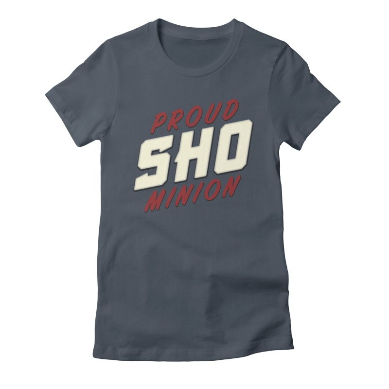 Proud SHO Minion Women's T-Shirt by All Things Vechs