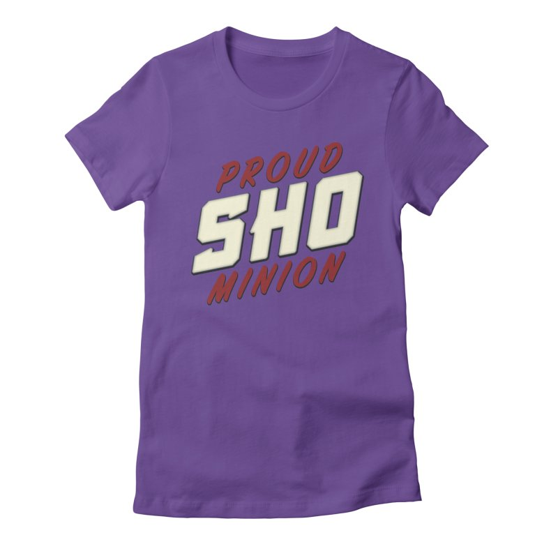 Proud SHO Minion Women's Fitted T-Shirt by All Things Vechs