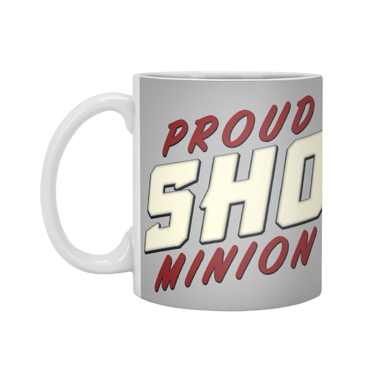 Proud SHO Minion Accessories Standard Mug by All Things Vechs