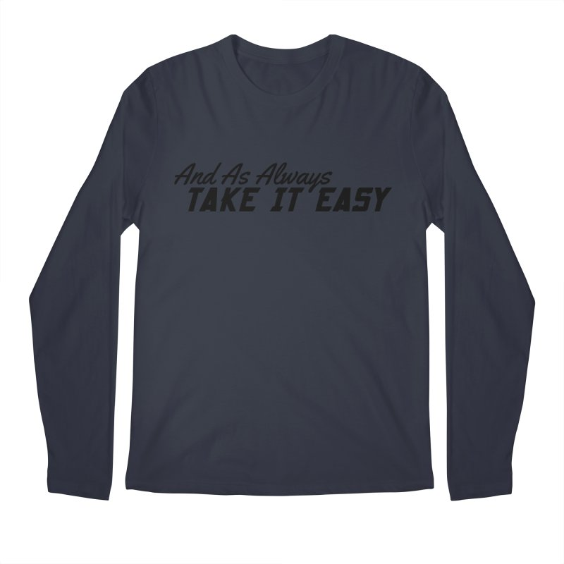 Take It Easy - Dark Men's Regular Longsleeve T-Shirt by All Things Vechs