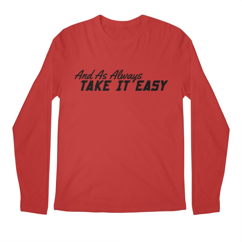 Take It Easy - Dark Men's Regular Longsleeve T-Shirt by All Things Vechs