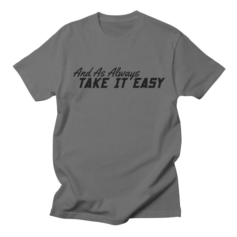 Take It Easy - Dark Men's T-Shirt by All Things Vechs