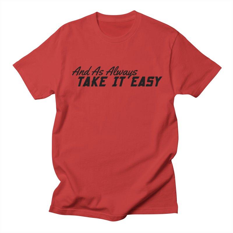 Take It Easy - Dark Men's Regular T-Shirt by All Things Vechs