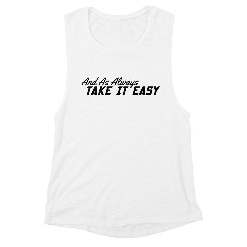 Take It Easy - Dark Women's Muscle Tank by All Things Vechs