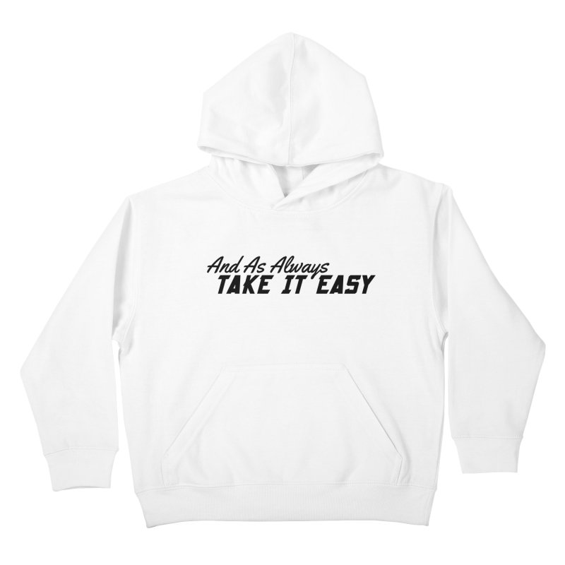Take It Easy - Dark Kids Pullover Hoody by All Things Vechs
