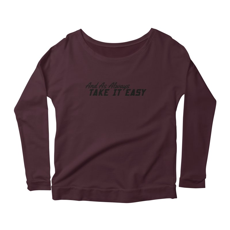 Take It Easy - Dark Women's Scoop Neck Longsleeve T-Shirt by All Things Vechs