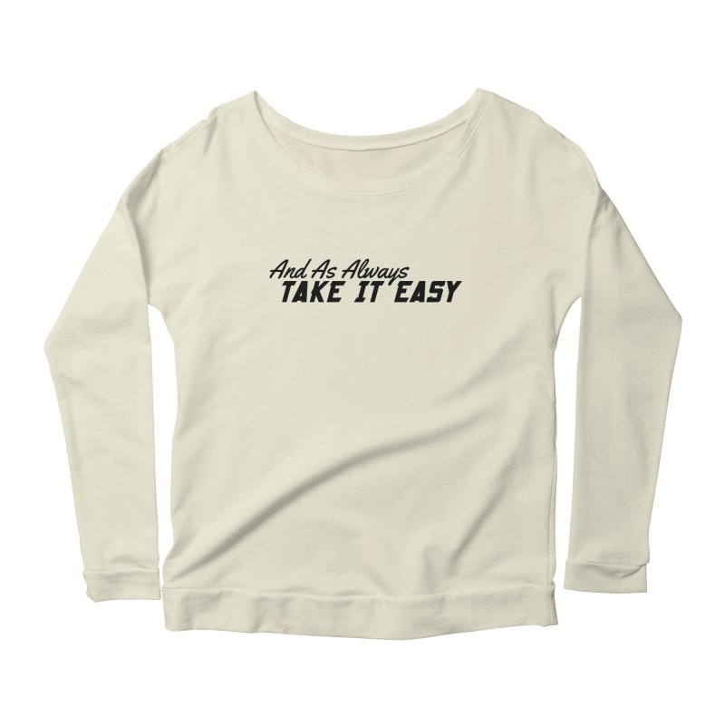 Take It Easy - Dark Women's Scoop Neck Longsleeve T-Shirt by All Things Vechs