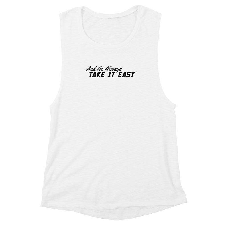Take It Easy - Dark Women's Muscle Tank by All Things Vechs