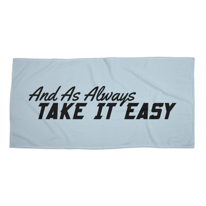 Take It Easy - Dark Accessories Beach Towel by All Things Vechs