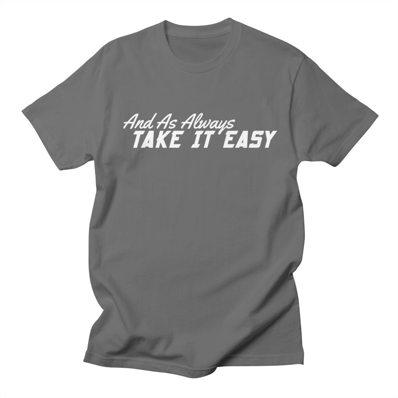 Take It Easy - Light Women's Regular Unisex T-Shirt by All Things Vechs