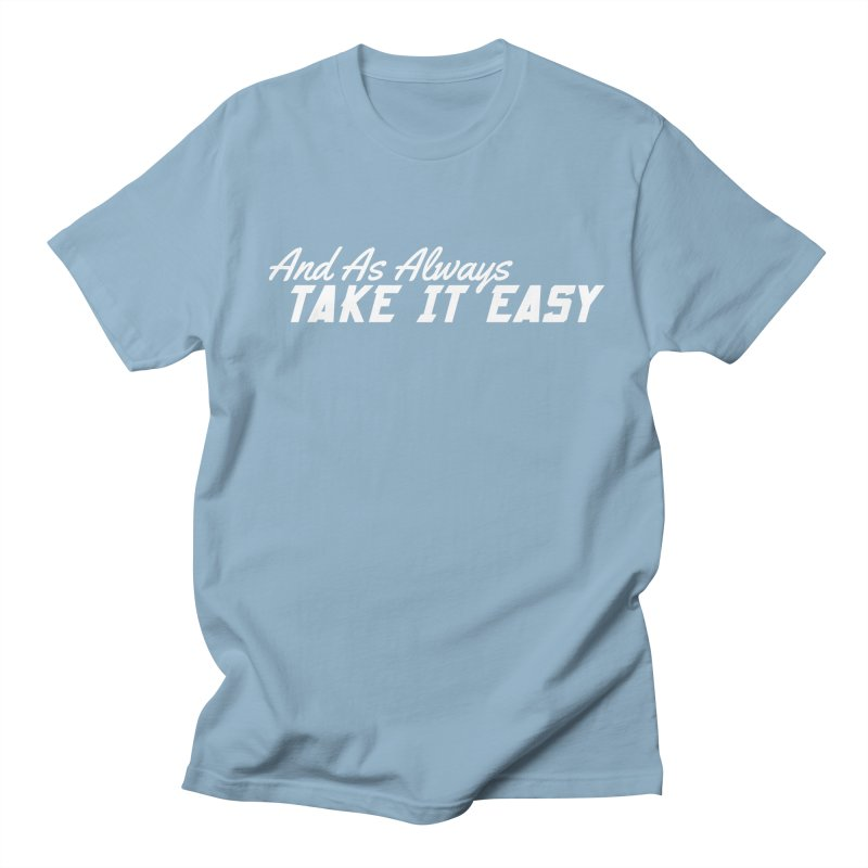 Take It Easy - Light Women's Regular Unisex T-Shirt by All Things Vechs