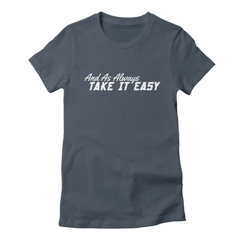 Take It Easy - Light Women's T-Shirt by All Things Vechs