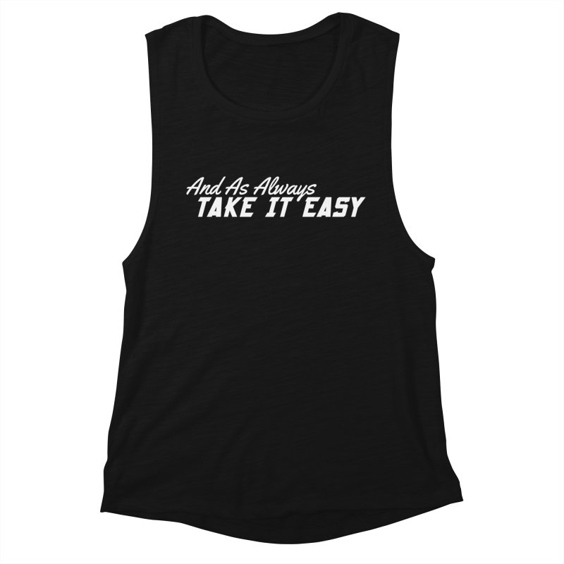 Take It Easy - Light Women's Muscle Tank by All Things Vechs