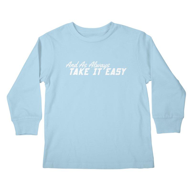 Take It Easy - Light Kids Longsleeve T-Shirt by All Things Vechs