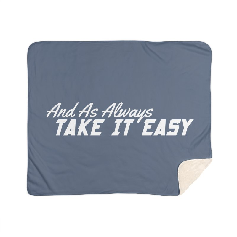 Take It Easy - Light Home Sherpa Blanket Blanket by All Things Vechs