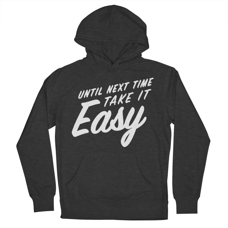 Take It Easy - White Women's French Terry Pullover Hoody by All Things Vechs