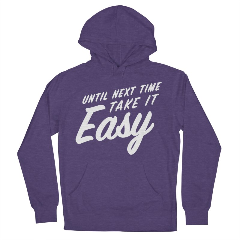 Take It Easy - White Men's French Terry Pullover Hoody by All Things Vechs