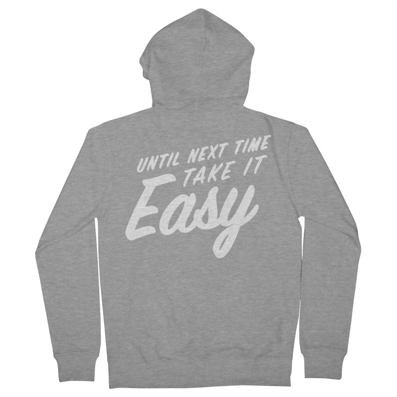 Take It Easy - White Women's French Terry Zip-Up Hoody by All Things Vechs