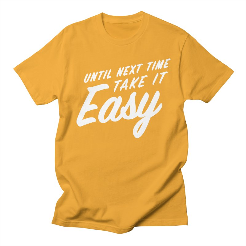 Take It Easy - White Women's Regular Unisex T-Shirt by All Things Vechs