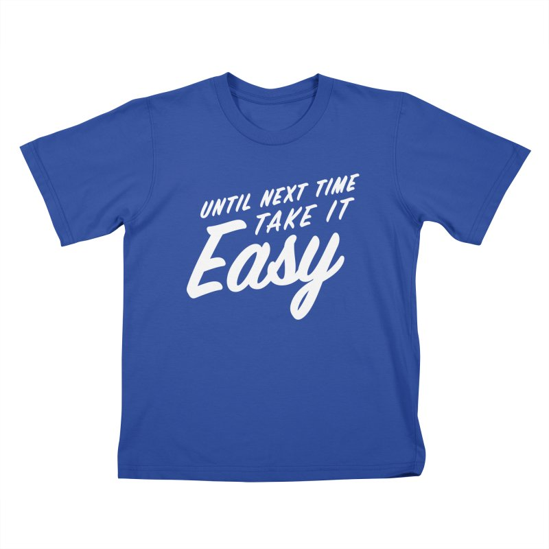 Take It Easy - White Kids T-Shirt by All Things Vechs