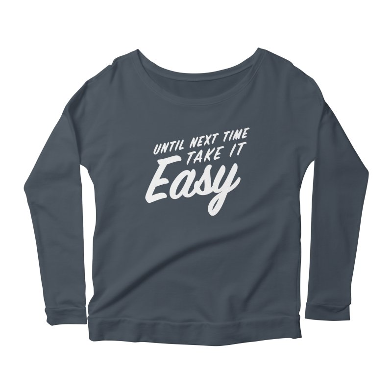 Take It Easy - White Women's Scoop Neck Longsleeve T-Shirt by All Things Vechs