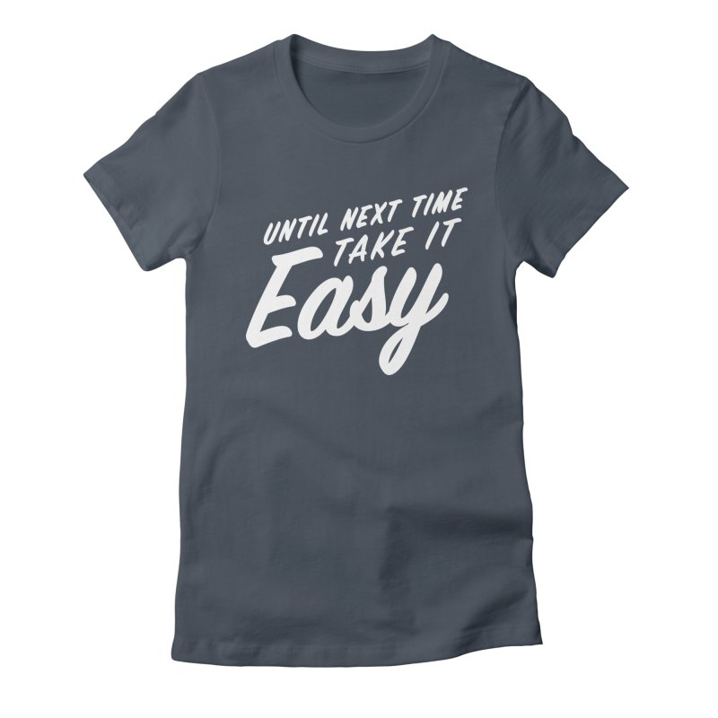 Take It Easy - White Women's T-Shirt by All Things Vechs