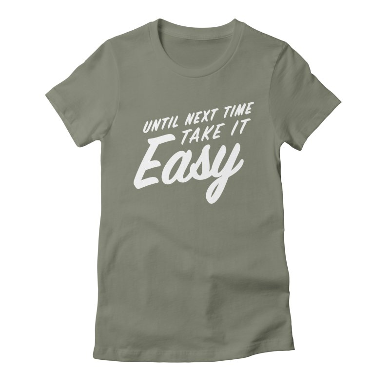 Take It Easy - White Women's Fitted T-Shirt by All Things Vechs