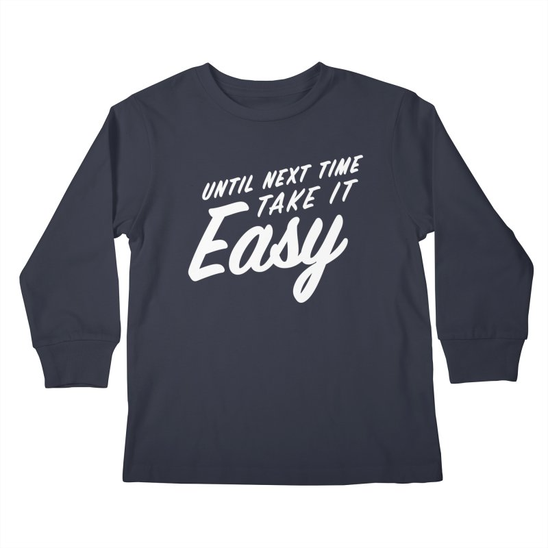Take It Easy - White Kids Longsleeve T-Shirt by All Things Vechs