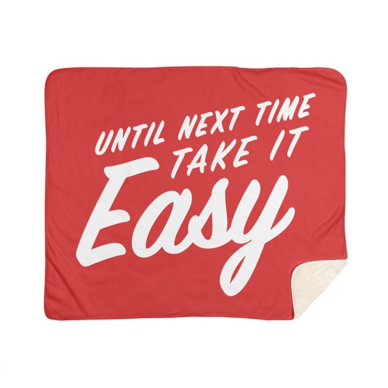 Take It Easy - White Home Sherpa Blanket Blanket by All Things Vechs