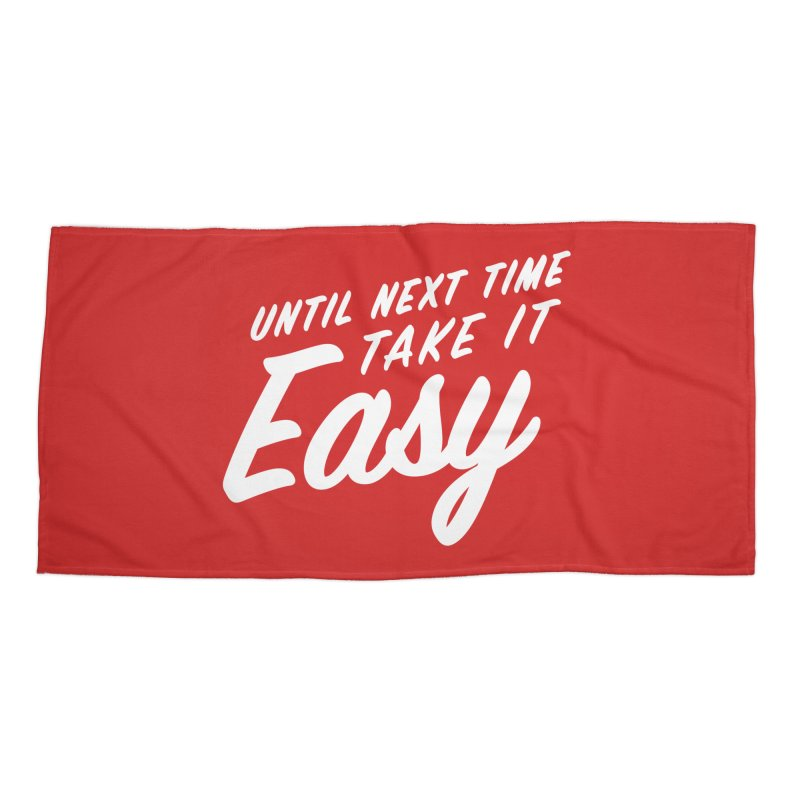 Take It Easy - White Accessories Beach Towel by All Things Vechs