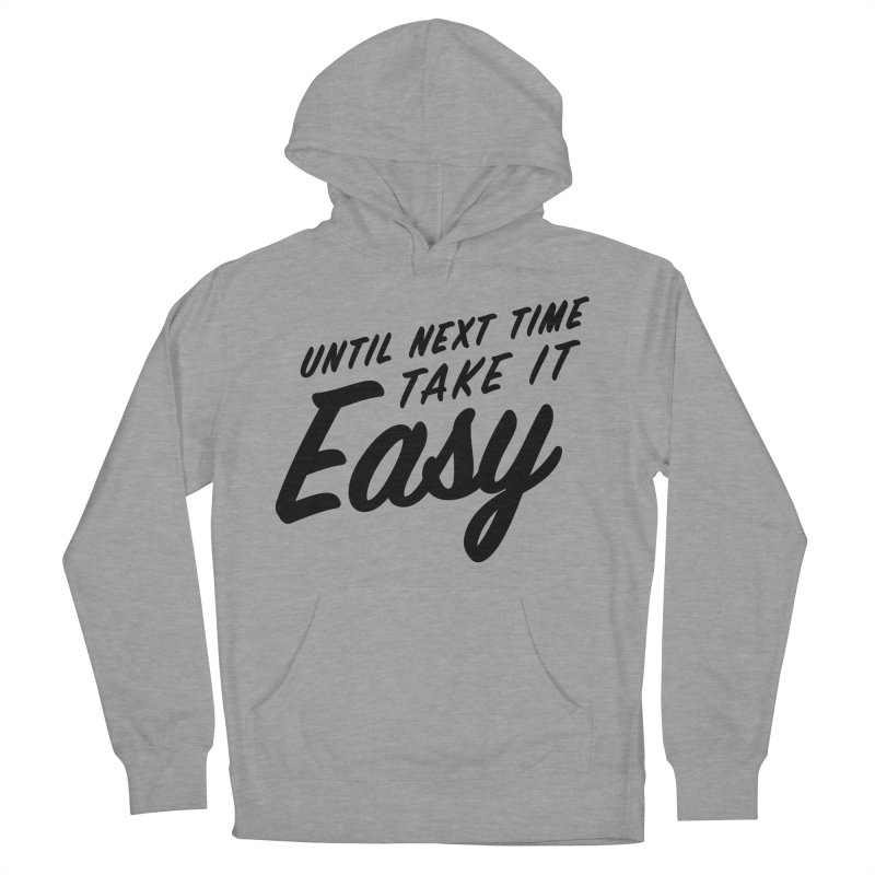 Take It Easy - Black Women's French Terry Pullover Hoody by All Things Vechs